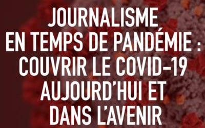 « Couvrir le COVID-19 aujourd'hui et dans l'avenir »: MOOC gratuit destiné aux journalistes.